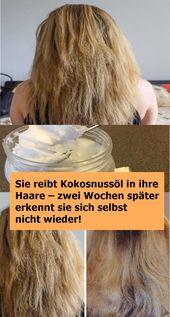 Sie reibt sich Kokosöl ins Haar – zwei Wochen später merkt sie, dass sie …   – Gesundheit