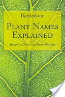 Best Free Books Horticulture Plant Names Explained Pdf Epub Mobi By Online For Free Botanical Terms Plant Lover Botanical