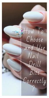 Elektrische Nagelfeilen-Bits erklärt – Choose & Use Guide [2019]   – GelNails
