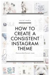How To Create a Consistent Instagram Theme If you …