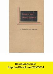 Creative and Mental Growth A Textbook on Art Education Viktor Lowenfeld ,   ,  , ASIN: B000GWJEMM , …