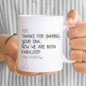 "Christmas gift from daughter, funny coffee mug for mom, ""mom, thanks for sharing your dna, now we both are fabulous"" mom birthday MU389"