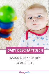 Das Baby beschäftigt halten: Warum es so wichtig ist, alleine zu spielen – Kind
