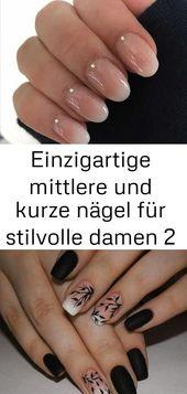 Einzigartige mittlere und kurze Nägel für stilvolle Damen 2   – Nagel