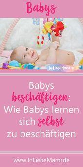Babys beschäftigen: Wie Babys lernen sich selbst zu beschäftigen