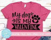 Mein Hund ist mein Valentinstag SVG, Valentinstag geschnittene Datei, Liebe Design, Damen Haustier Zitat, lustige Herz Sa   – Valentine's Day SVGs