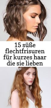 15 süße flechtfrisuren für kurzes haar die sie lieben werden 1