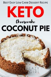 Easy Low Carb Keto Coconut Cheesecake Pie Recipe