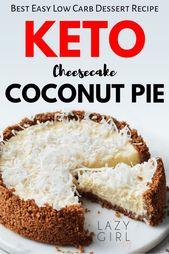 Easy Low Carb Keto Coconut Cheesecake Pie Recipe