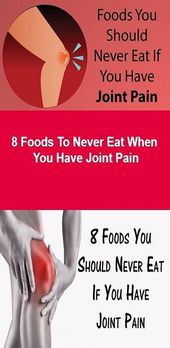 8 Foods To Never Eat When You Have Joint Pain