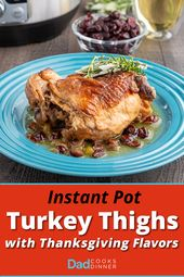 Instant Pot Turkey Thighs with Thanksgiving Flavors