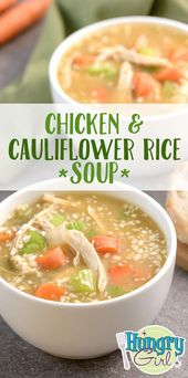 Chicken & Cauliflower Rice Soup + More Healthy Chicken Soup Recipes | Hungry Gir…