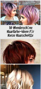 10 Wunderschöne Haarfarbe-ideen Für Kurze Haarschnitte