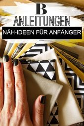 Sewing ideas for beginners: the most beautiful instructions   – Nähen: Ideen und Muster