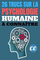 26 Trucs Incroyables Sur La Psychologie Humaine (Que Personne Ne Connaît).
