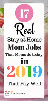 17 Real Stay at Home Mom Jobs That Moms do today in 2019 That Pay Well