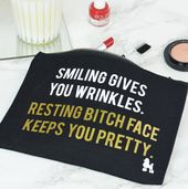 I've just found 'Resting Bitch Face Keeps You Pretty' Make Up Bag. C…
