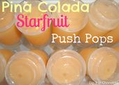 Pina Colada Starfruit Push Pops   – Recipes
