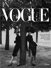 In Vogue: An Illustrated Historical past of the World's Most Well-known Trend Journal