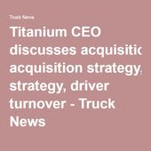 Titanium Ceo Discusses Acquisition Strategy Driver Turnover
