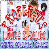 PROPERTIES OF LIQUIDS AND SOLIDS Science Concepts Posters