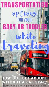 Transportation on Trip: The way to Get Round When Touring with a Child or Toddler | Diapers in Par