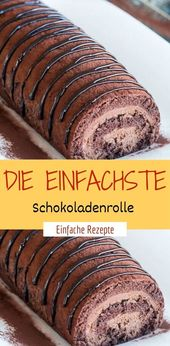 The simplest chocolate roll   – HÄHNCHEN❤️