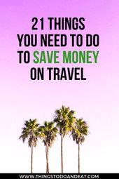 21 Issues You Want To Do To Save Cash On Journey