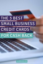 The 3 Best Small Business Credit Cards For Earning Cash Back Careful Cents Best Credit Small Business Credit Cards Business Credit Cards Secure Credit Card