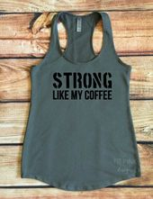 Strong Like My Coffee Workout Tank Top, Gym Tank Top, Coffee and Muscles, Women's Fitness Tank, Fitness Apparel, Coffee Workout Tank Tops