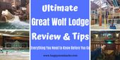 Ultimate Great Wolf Lodge Review & Tips