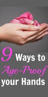 9 Möglichkeiten, Ihre Hände alterungsbeständig zu machen   – Beauty Hacks