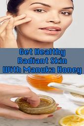 Get Wholesome Radiant Pores and skin With Manuka Honey