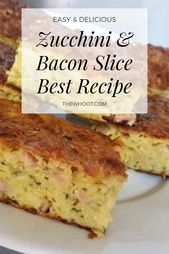 Zucchini And Bacon Slice Best Recipe Food Recipes British Bake