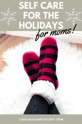Self Care Ideas for the Holidays for Moms – Mom Self Care