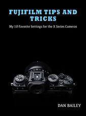 FUJIFILM – TIPPS und TRICKS – Meine 10 bevorzugten Einstellungen für die Kameras der X – Serie | …   – Photography