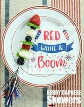 Feiern Sie das Rot, Weiß und den Boom mit Berry Caprese-Spießen! Ein einfacher, gesunder Weg …   – Appetizers & Snacks