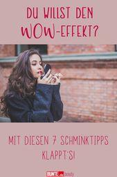 Make-up-Tipps: Diese 7 Styling-Tipps sorgen für den Wow-Effekt   – Beauty