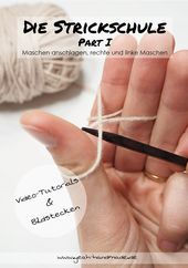 DIY The Knitting School Teil I – Stricken: Maschen stricken, rechts und links stricken   – Stricken
