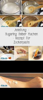Instructions – Making Sugaring – Recipe for Sugar Paste – Skin Care – # Instructions … – Hautbehandlung