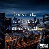 Lass es, liebe es oder ändere es!