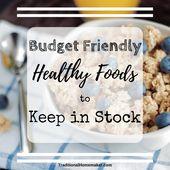Budget freundliche gesunde Lebensmittel auf Lager zu halten   – Frugal Homemaking
