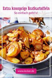 Bratkartoffeln – das Rezept zum Selbermachen   – Hausmannskost – Futtern wie bei Muttern