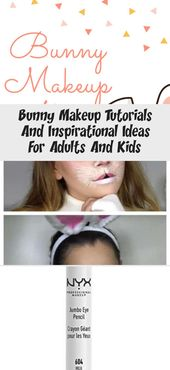 Bunny Makeup Tutorials And Inspirational Ideas For Adults And Kids – Beauty