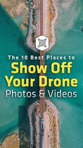 The 10 Best Places to Show Off Your Drone Photos & Videos –