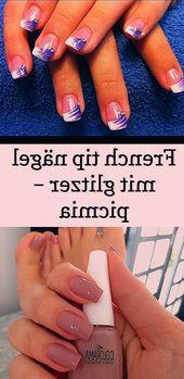 French Tip Nails mit Glitzer – Picmia – #french #glitzer #nagel #picmia – #G …   – Nagel Ideen (X)