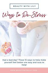 15 Möglichkeiten, sich nach einem schlechten Tag besser zu fühlen   – Planning ideas