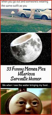 33 Funny Memes, Pics & Hilarious Sarcastic Humor – #Funny #Hilarious #hilariousm…