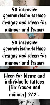 50 intensive geometrische Tattoos Designs und Ideen für Männer und Frauen #des … – #des #designs 25 – Tattoos