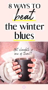 Fühlen Sie sich unten? Hier sind 8 Möglichkeiten, den Winter-Blues zu schlagen   – Mental Health Awareness